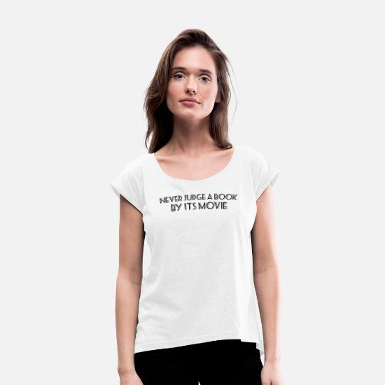 Gift Idea T-Shirts - Book movie - Women's Rolled Sleeve T-Shirt white