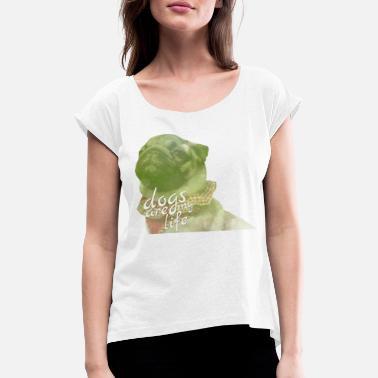 Hauskat Koirat hauska koiran koirat hauska - Naisten t-paita jossa rullatut  hihat 0ccb4745d4