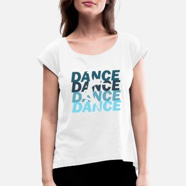 Dancer Ballet dancer - Women's Rolled Sleeve T-Shirt