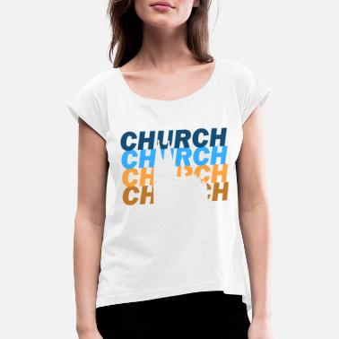 Church church - Women's Rolled Sleeve T-Shirt