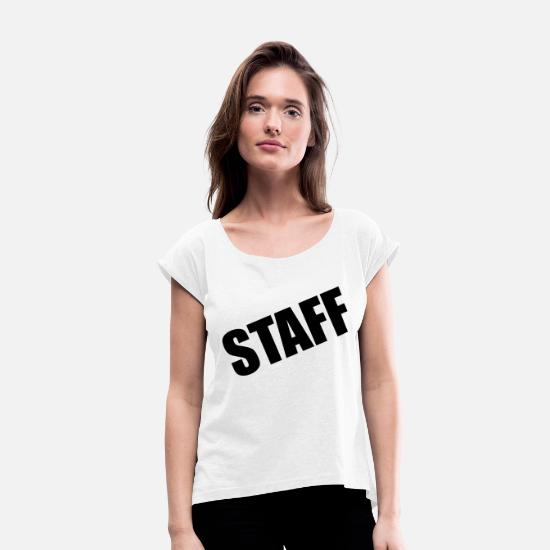 Staff T-Shirts - Staff - Women's Rolled Sleeve T-Shirt white
