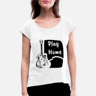 Guitar Player Guitar Play Home - T-shirt à manches retroussées Femme
