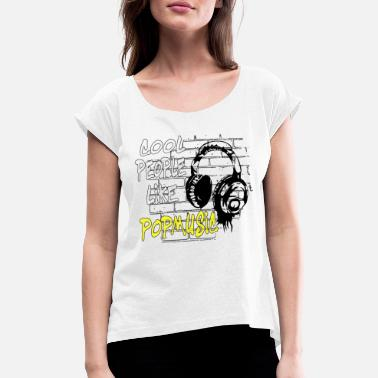 Pop Music Pop Music DJ Music Pop Music - Women's T-Shirt with rolled up sleeves