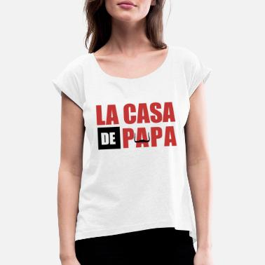 Series THE CASA OF PAPA - Women's Rolled Sleeve T-Shirt