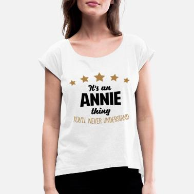 It's an annie name thing stars never unde - Women's Rolled Sleeve T-Shirt