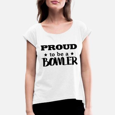 Jugador De Bolos bowler proud to be - Women's Rolled Sleeve T-Shirt