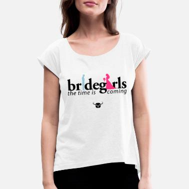 Bachelor bride girls the girls of the bride - Women's Rolled Sleeve T-Shirt