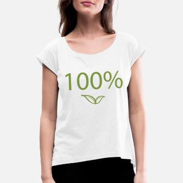 Natürlich Organic food gift 100% nature Pure nature - Women's Rolled Sleeve T-Shirt