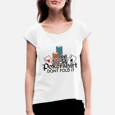 Square Poker Lucky Shirt - Dont Fold Word Game - Women's Rolled Sleeve T-Shirt
