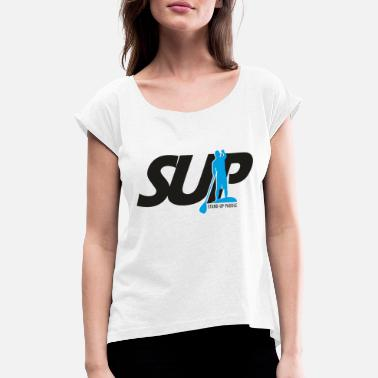 SUP - Women's Rolled Sleeve T-Shirt