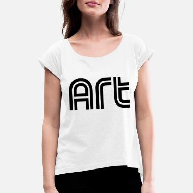 Artfetish kind - Women's T-Shirt with rolled up sleeves