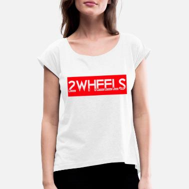 Two-wheeled two wheels print - Women's Rolled Sleeve T-Shirt