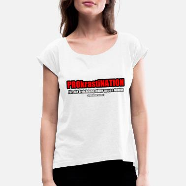 Procrastinate procrastination - Women's T-Shirt with rolled up sleeves
