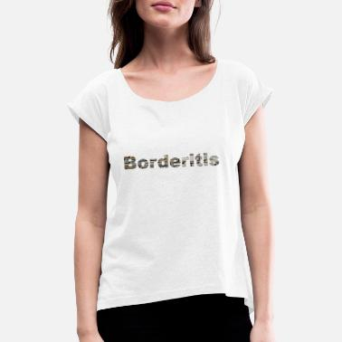 Aversion Borderitis - T-shirt med upprullade ärmar dam
