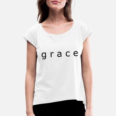 Plain grace, grace, grace, christian overprint Black - Women's Rolled Sleeve T-Shirt