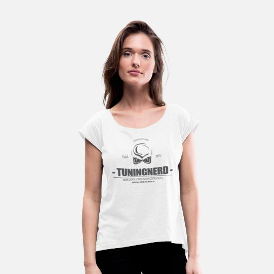 Gift Idea T-Shirts - Tuning Tuning Cartuning Tuning is Not a Crime - Women's Rolled Sleeve T-Shirt white