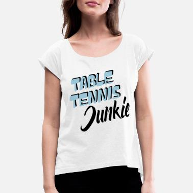 Junkie junkie - Women's Rolled Sleeve T-Shirt