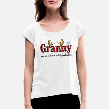 Granny Granny Way Too Cool To Be Called Grandmother Funny - Women's Rolled Sleeve T-Shirt
