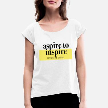 aspire to inspire - Women's Rolled Sleeve T-Shirt