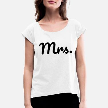 Mrs Paarshirt - Mrs. - Women's Rolled Sleeve T-Shirt