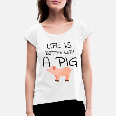 Grillmaster PIG OWNER / PIG FARMER: Life With A Pig - Women's Rolled Sleeve T-Shirt
