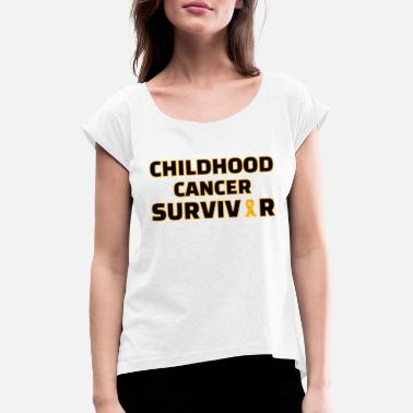 Childhood Childhood: Childhood Cancer Survivor - Women's Rolled Sleeve T-Shirt