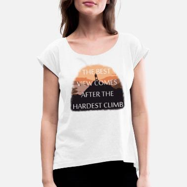 Mountain Motivation Rock Motivational Gift Idea - T-shirt med upprullade ärmar dam