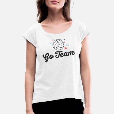 Phrases Go Team Volleyball TShirt Player Team Coach Mom - Women's Rolled Sleeve T-Shirt