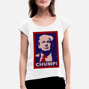 Possitive Donald Chump Donald Trump Funny Political Design - Women's Rolled Sleeve T-Shirt