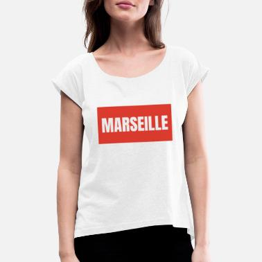 Cultural Capital Marseille port city Marseille cultural capital - Women's Rolled Sleeve T-Shirt
