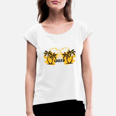 Cheering Cheers - Women's T-Shirt with rolled up sleeves