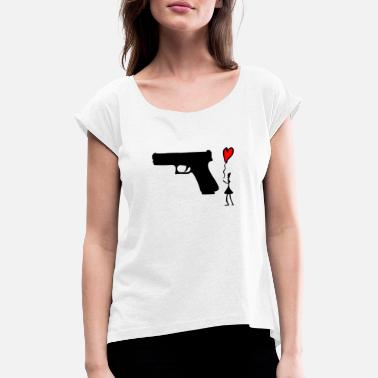 Gun Girl Gun Girl - Girls love Guns - Heart balloon - Women's Rolled Sleeve T-Shirt