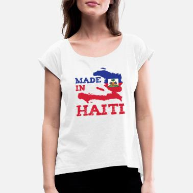 Haitian Haiti Haitian Made in Born - Women's T-Shirt with rolled up sleeves