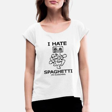 Band Salad I hate band salad or spaghetti - old school - Women's Rolled Sleeve T-Shirt