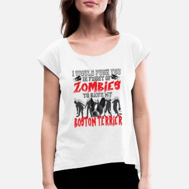 We Are Boston zombie Boston Terrier3 - Women's Rolled Sleeve T-Shirt