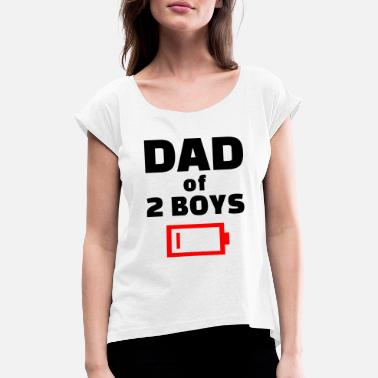 4969e82d Tired Dad Of 2 Boys Funny Father Of Two Sons - Women's. Women's Rolled  Sleeve T-Shirt