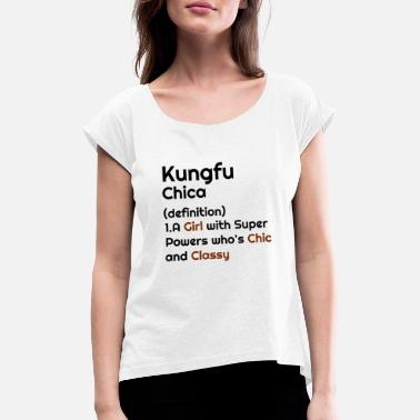 Muttchen Kung Fu Girl, Kung Fu Chica, definición, Kung Fu h - Camiseta con manga enrollada mujer
