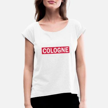 Colonia Cologne - Women's Rolled Sleeve T-Shirt
