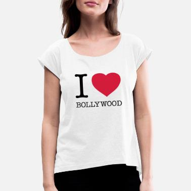 I Love Bollywood I LOVE BOLLYWOOD - Women's T-Shirt with rolled up sleeves