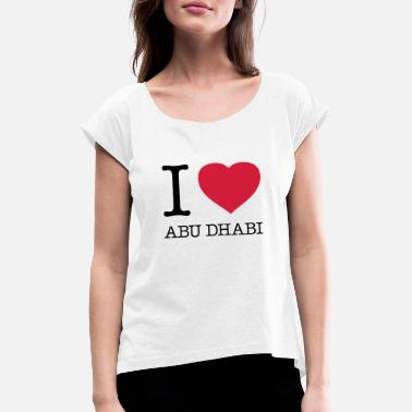 Abu Dhabi I LOVE ABU DHABI - Women's T-Shirt with rolled up sleeves