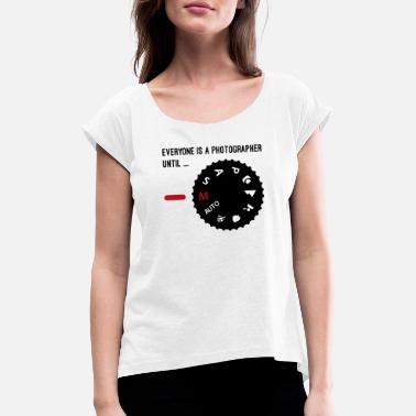 Photographer Professional photographer - Women's Rolled Sleeve T-Shirt