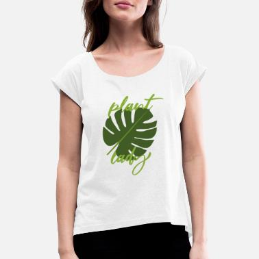 Plant Lady Plant lady - Women's Rolled Sleeve T-Shirt