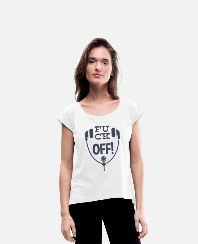 Headphones T-Shirts - Fuck off! - Leibl Designs - Women's Rolled Sleeve T-Shirt white