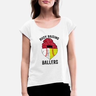 Softball Busy Raising Ballers - Women's Rolled Sleeve T-Shirt