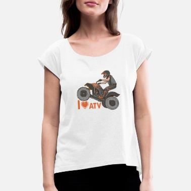 Quad I love ATV quad - Women's Rolled Sleeve T-Shirt