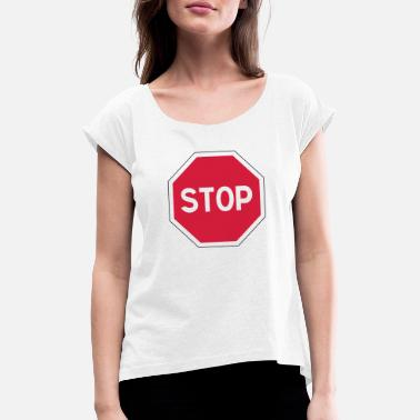 Stop Sign stop sign - Women's Rolled Sleeve T-Shirt