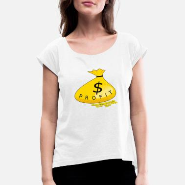 Profit Money Profit - Women's Rolled Sleeve T-Shirt