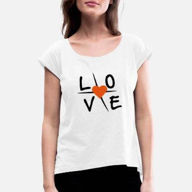 Love With Heart Love with heart - Women's Rolled Sleeve T-Shirt