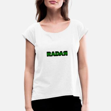 Radar RADAR green - Women's Rolled Sleeve T-Shirt