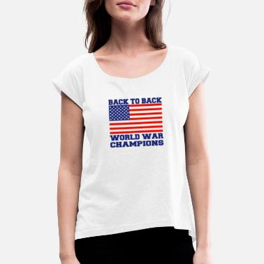 Back To Back World War Champions back to back world war champions t shirt - Women's Rolled Sleeve T-Shirt